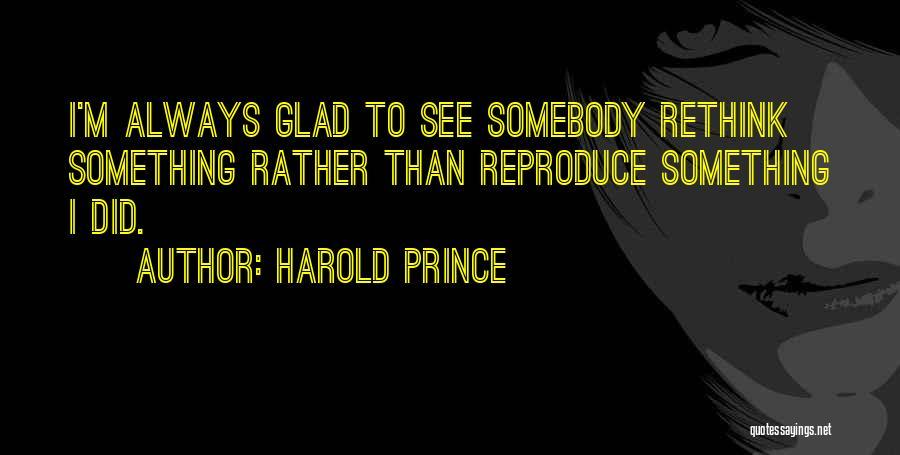Harold Prince Quotes 1598268