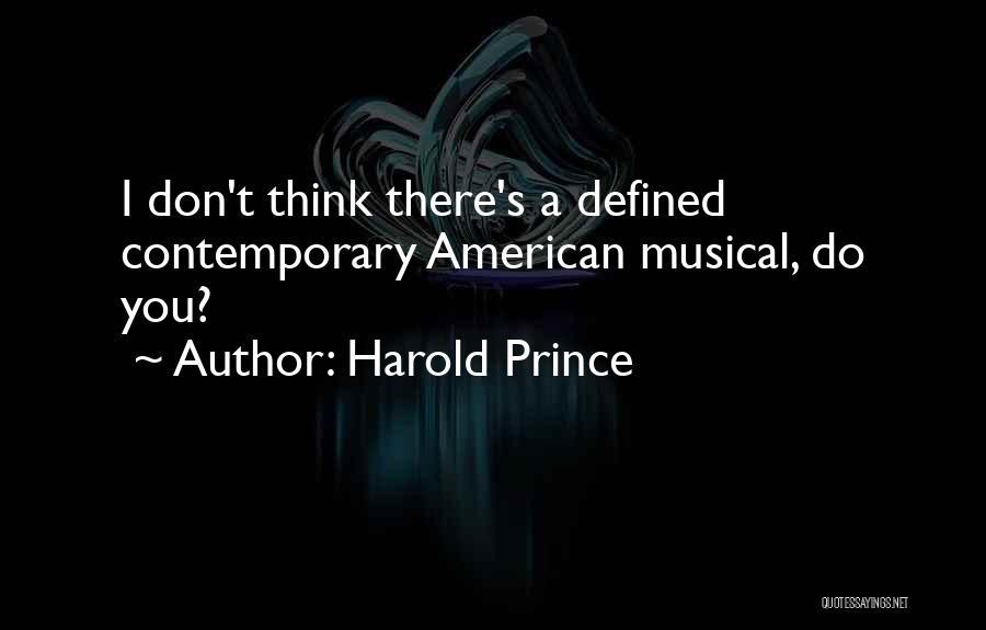 Harold Prince Quotes 160085