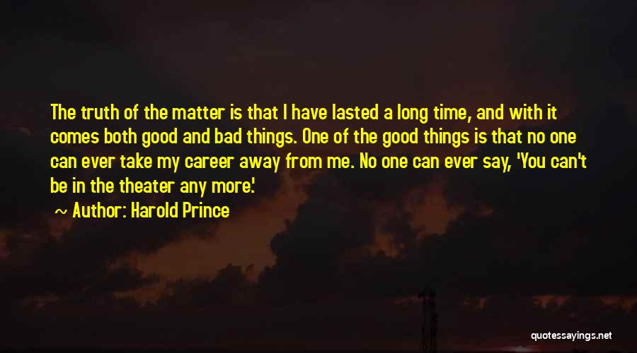 Harold Prince Quotes 1662338