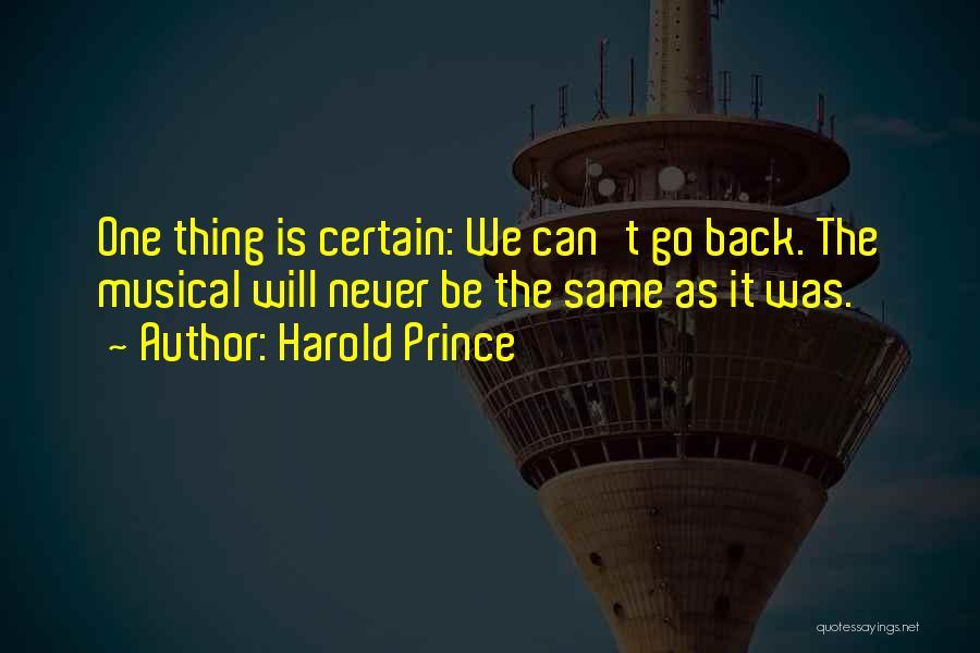 Harold Prince Quotes 1710510