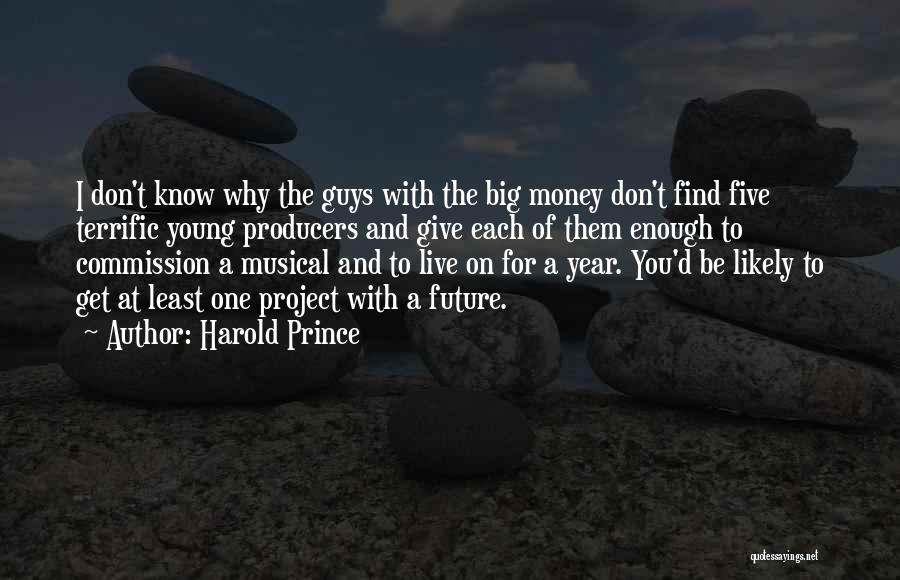 Harold Prince Quotes 1814257