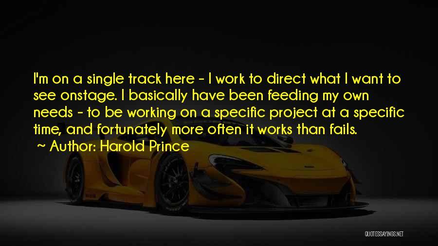 Harold Prince Quotes 182766