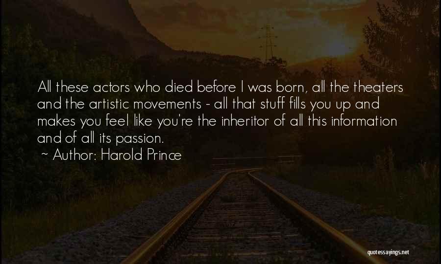 Harold Prince Quotes 1892565