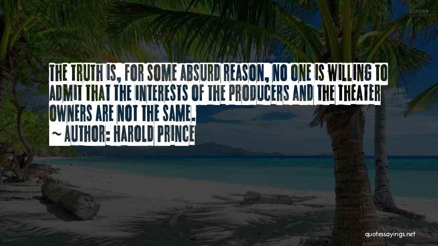 Harold Prince Quotes 1915161