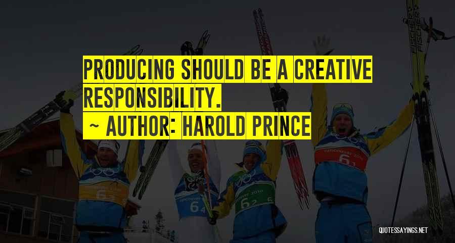 Harold Prince Quotes 1938538