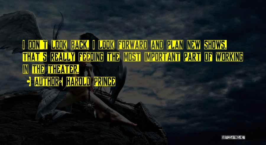 Harold Prince Quotes 2000724