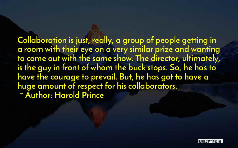 Harold Prince Quotes 2029738