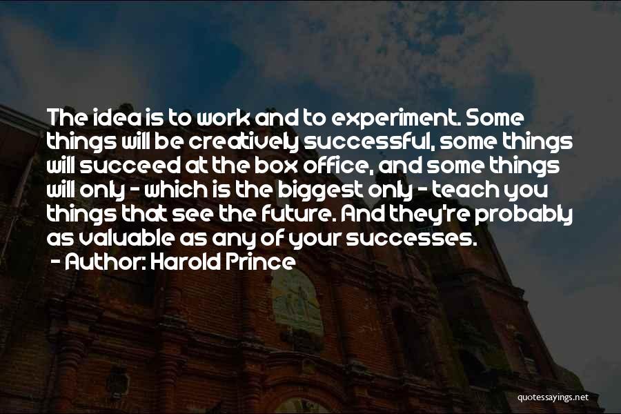 Harold Prince Quotes 2060493