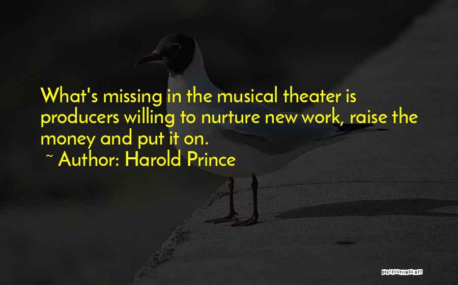Harold Prince Quotes 2076996