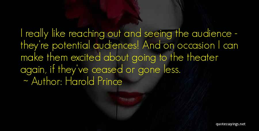 Harold Prince Quotes 2077508