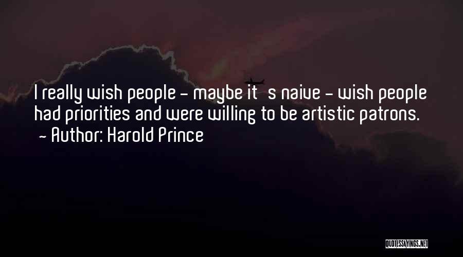 Harold Prince Quotes 2166311