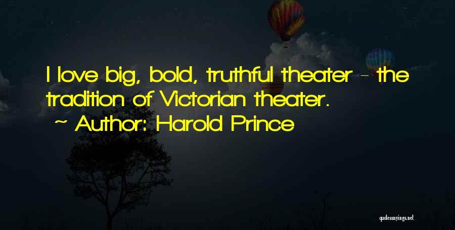Harold Prince Quotes 231394