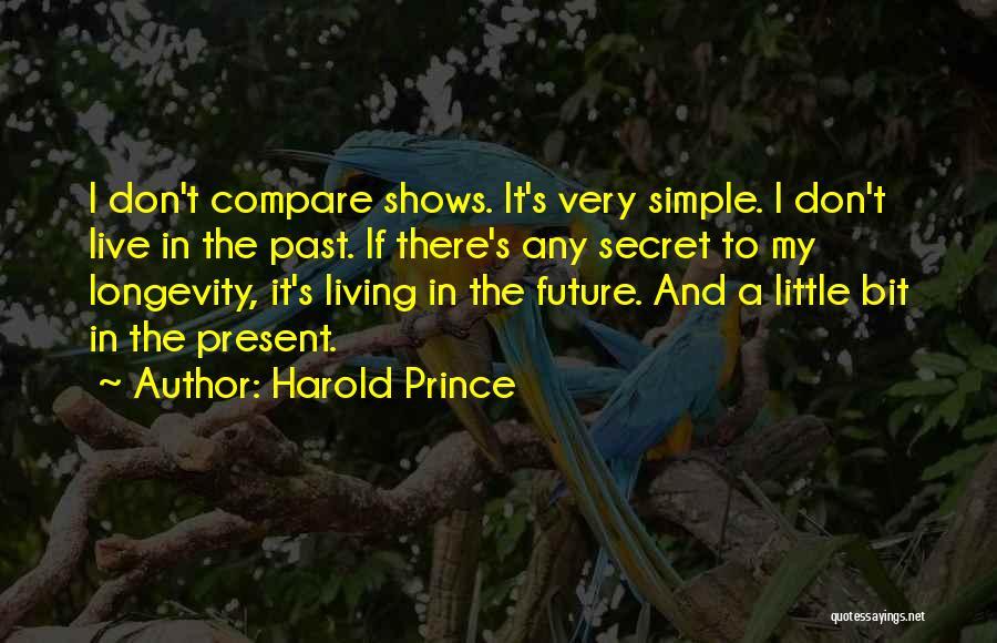Harold Prince Quotes 266928