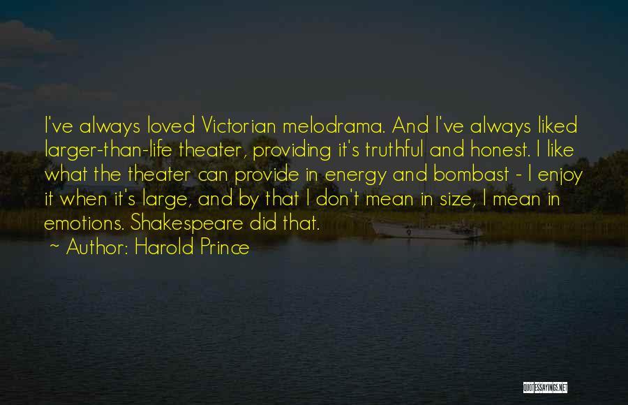 Harold Prince Quotes 308356