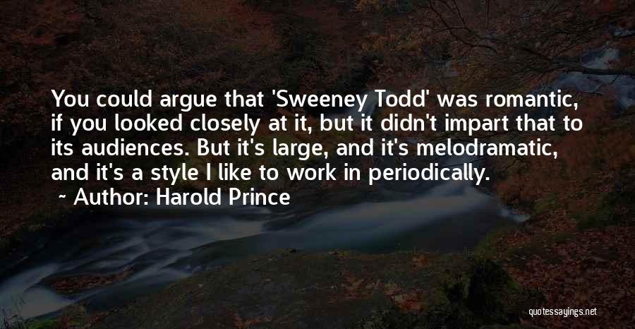 Harold Prince Quotes 309999