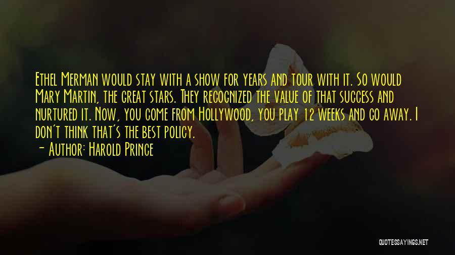 Harold Prince Quotes 395258