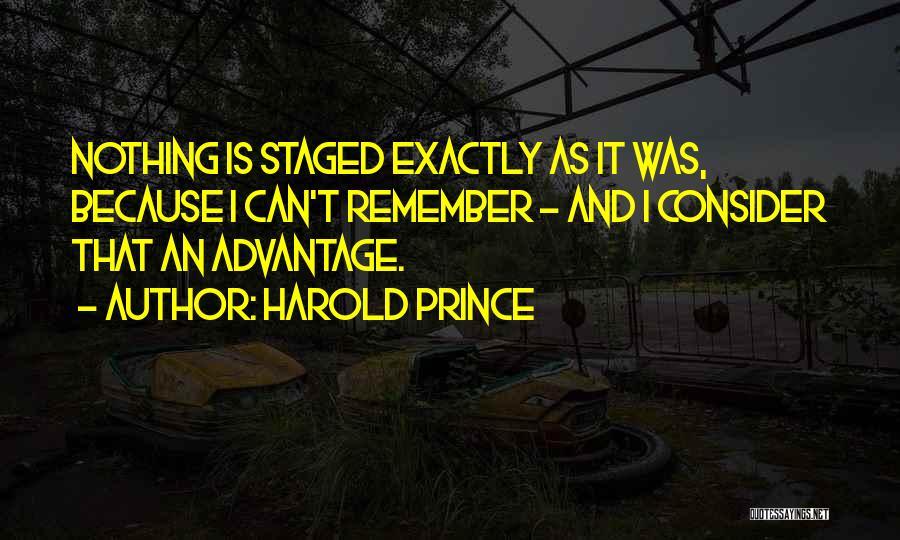 Harold Prince Quotes 431288