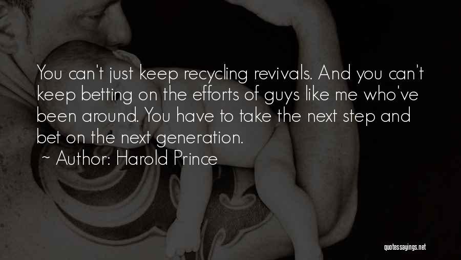 Harold Prince Quotes 497149