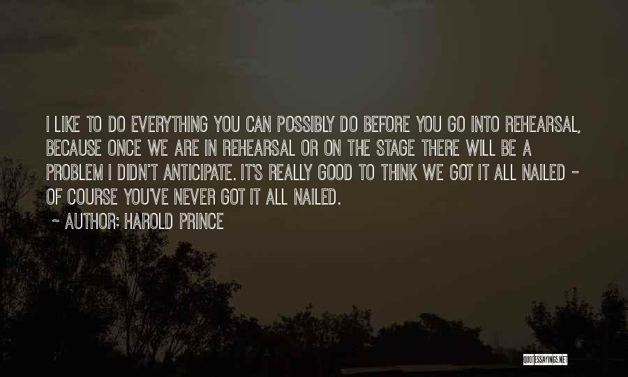 Harold Prince Quotes 519001