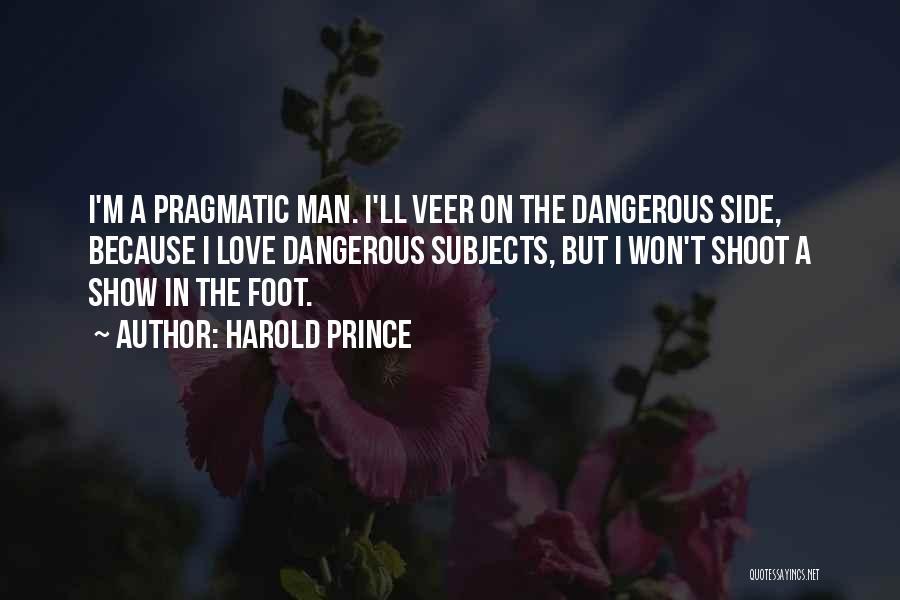 Harold Prince Quotes 569441
