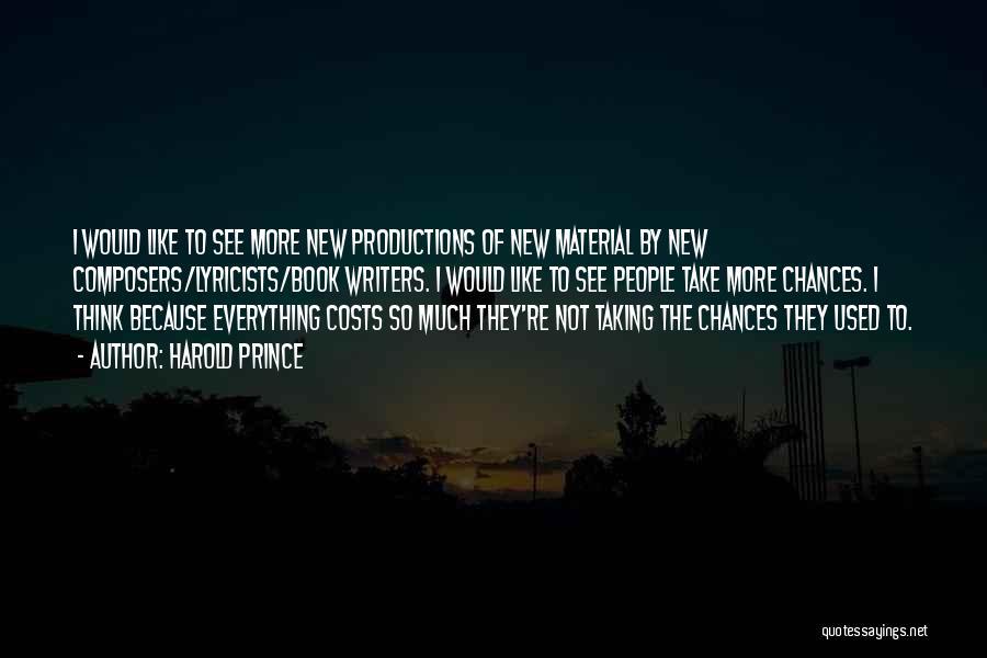 Harold Prince Quotes 662419