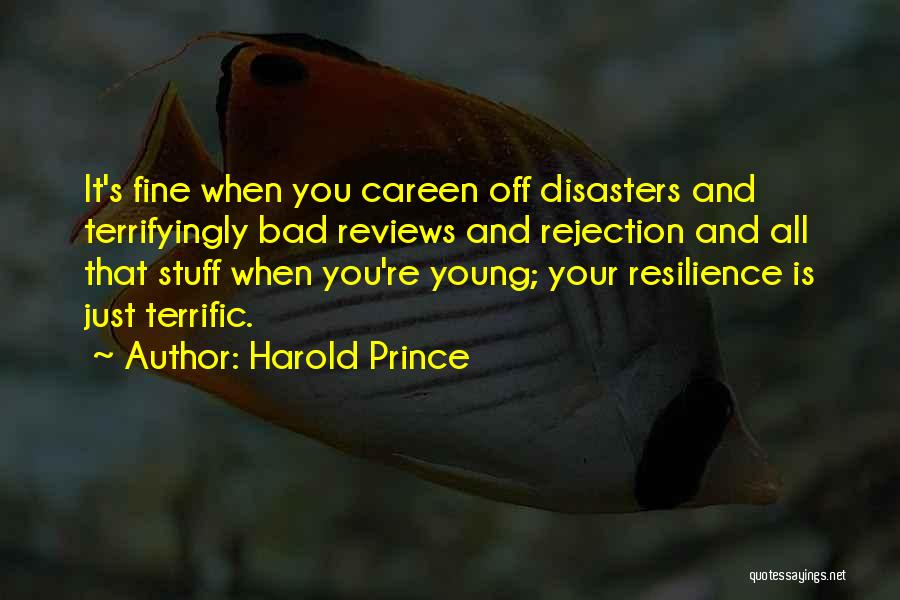 Harold Prince Quotes 85904