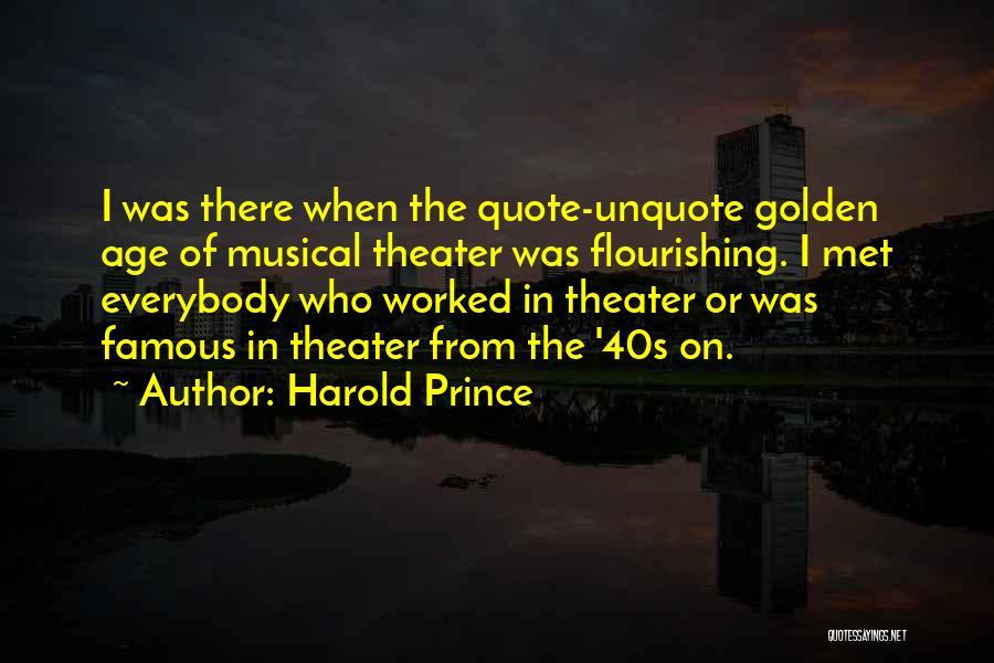 Harold Prince Quotes 865960