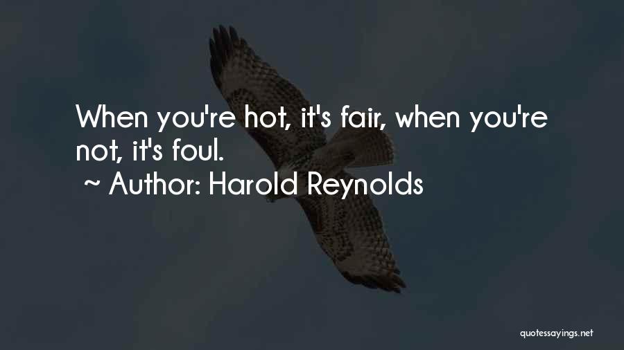 Harold Reynolds Quotes 1993758