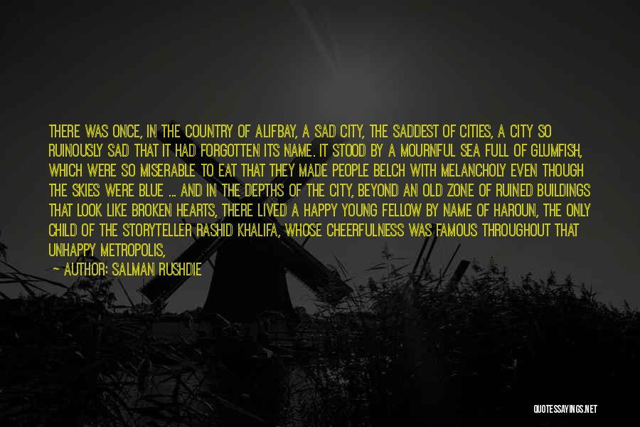 Haroun Sea Of Stories Quotes By Salman Rushdie