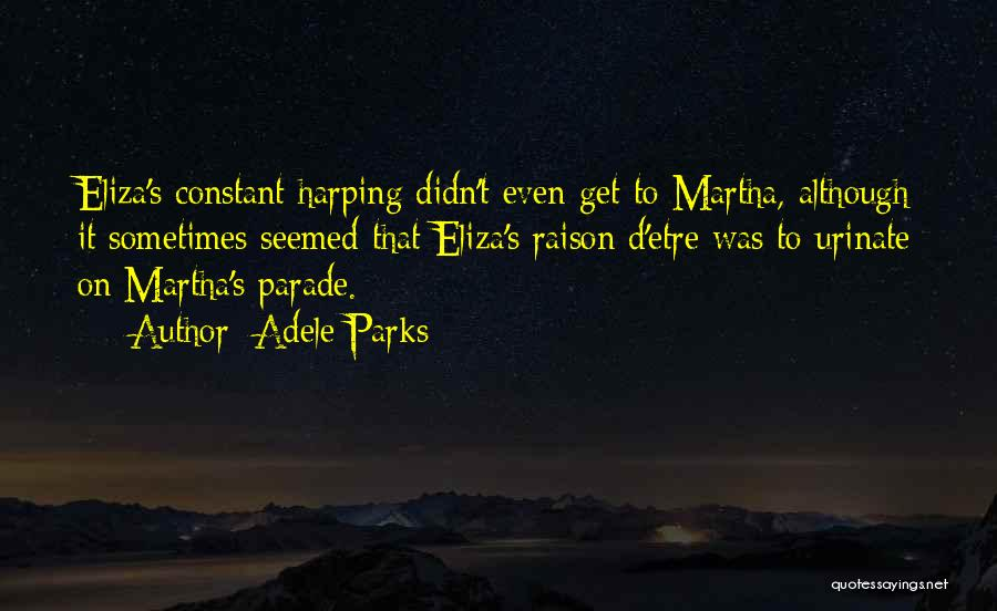 Harping On The Past Quotes By Adele Parks
