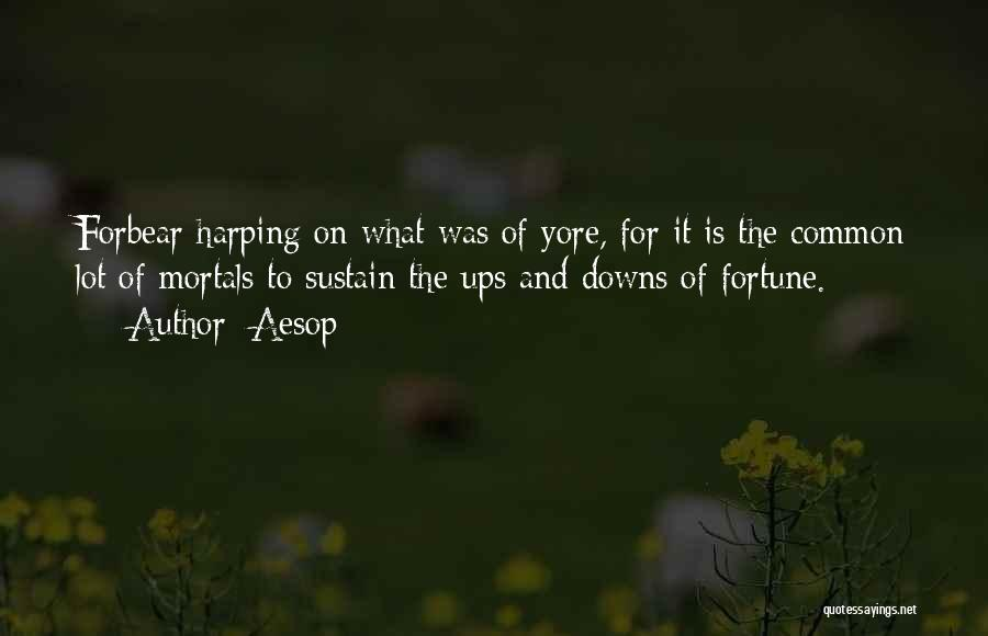 Harping On The Past Quotes By Aesop