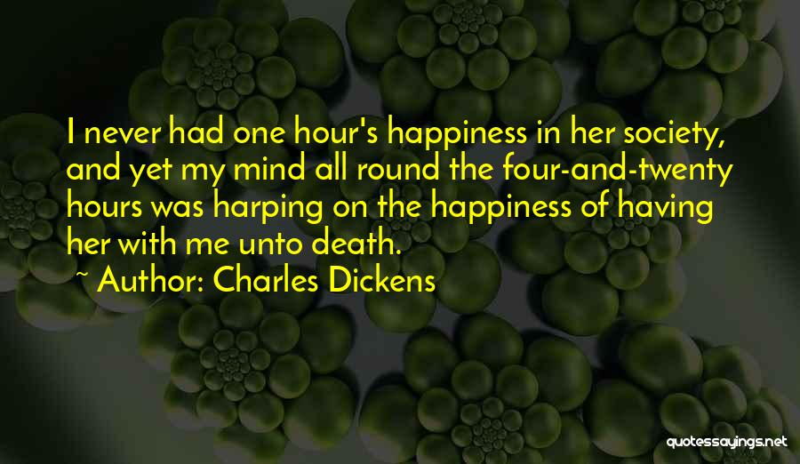 Harping On The Past Quotes By Charles Dickens