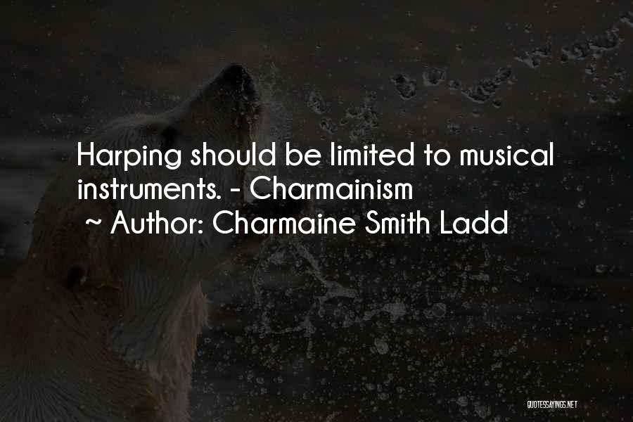 Harping On The Past Quotes By Charmaine Smith Ladd