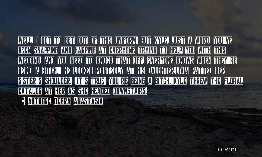 Harping On The Past Quotes By Debra Anastasia