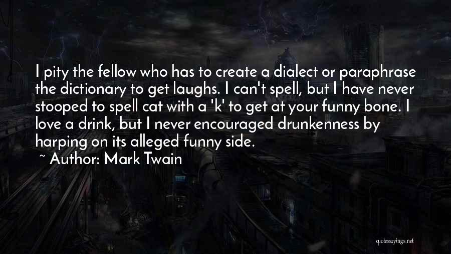 Harping On The Past Quotes By Mark Twain