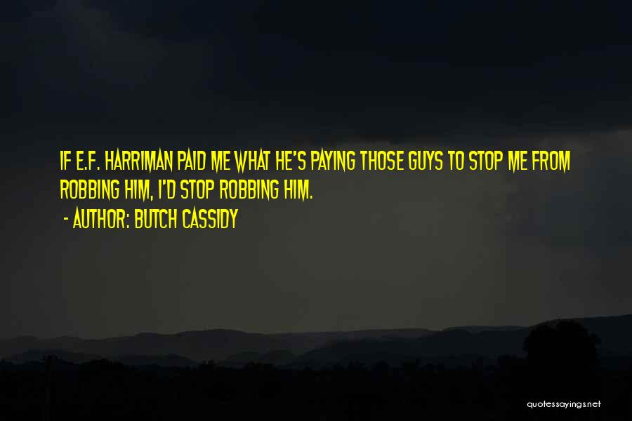 Harriman Quotes By Butch Cassidy