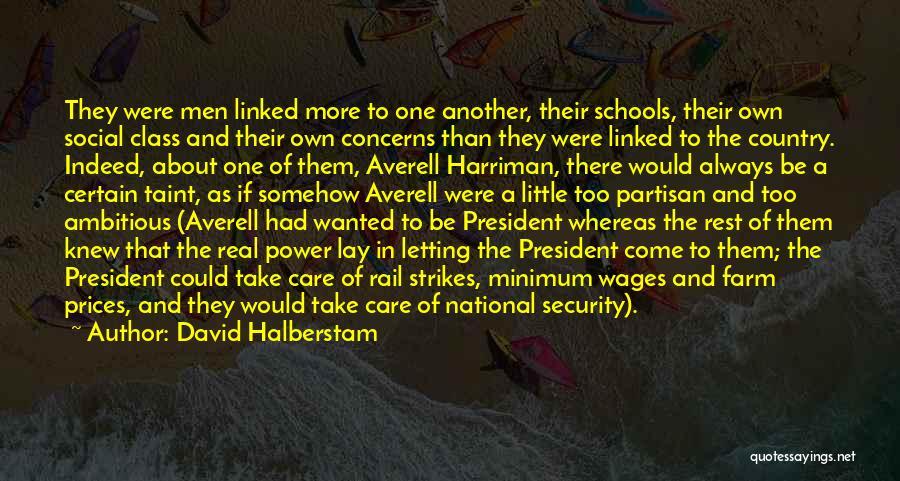 Harriman Quotes By David Halberstam