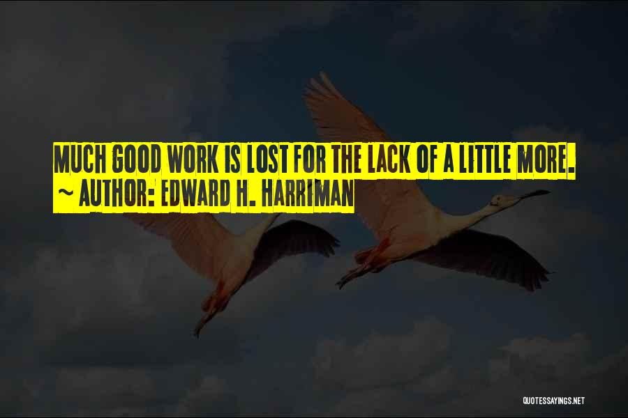 Harriman Quotes By Edward H. Harriman