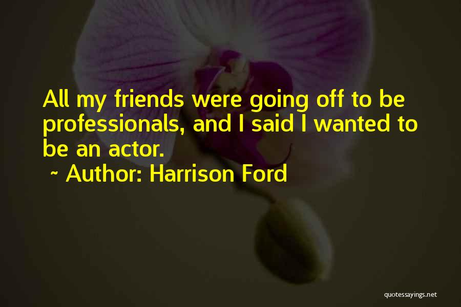 Harrison Ford Quotes 1686417