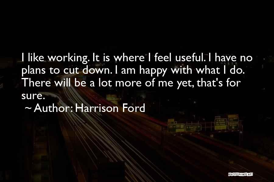 Harrison Ford Quotes 1723106