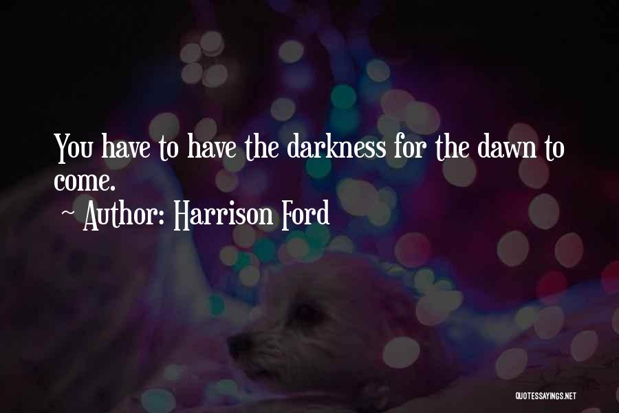 Harrison Ford Quotes 2238792