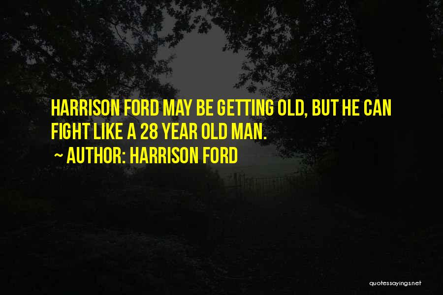 Harrison Ford Quotes 226517
