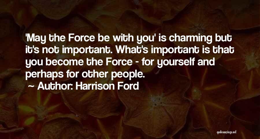 Harrison Ford Quotes 335976