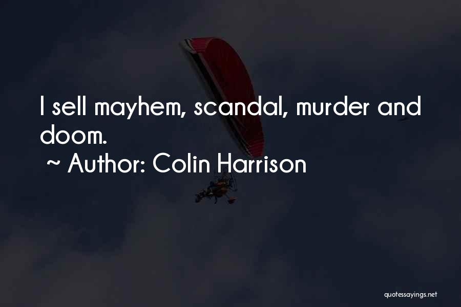 Harrison Scandal Quotes By Colin Harrison