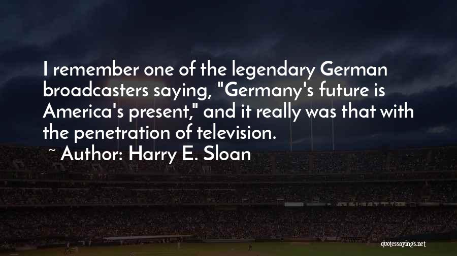 Harry E. Sloan Quotes 1938110