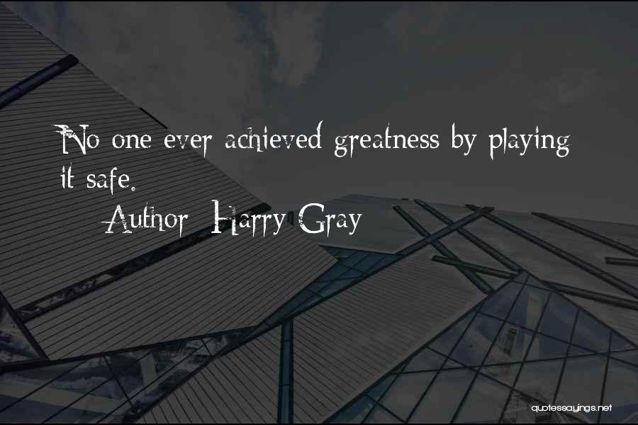 Harry Gray Quotes 1574481