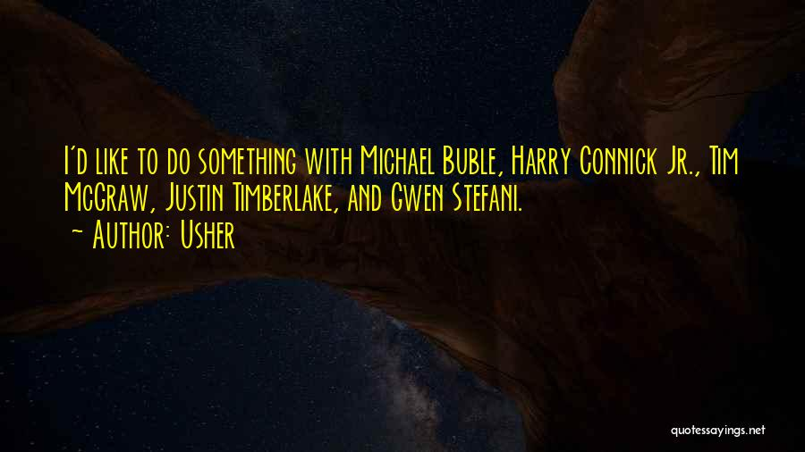 Harry Mcgraw Quotes By Usher