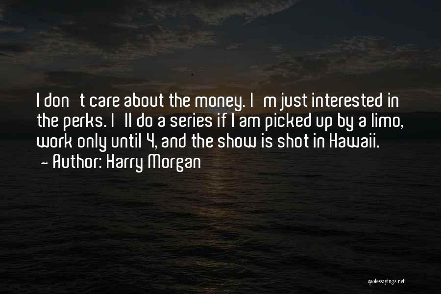Harry Morgan Quotes 2094137