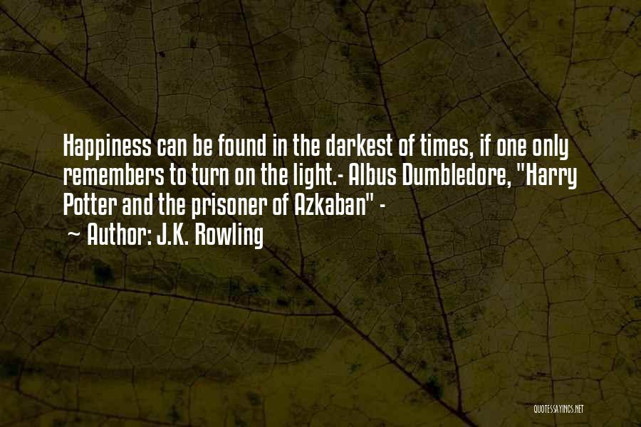 Harry Potter Prisoner Of Azkaban Dumbledore Quotes By J.K. Rowling