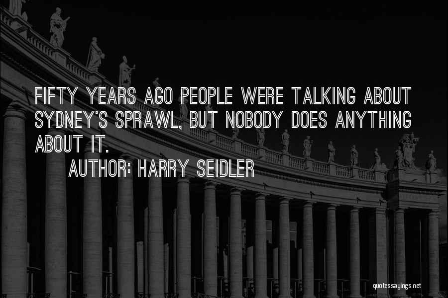 Harry Seidler Quotes 1278273